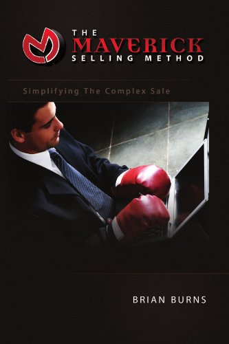 The Maverick Selling Method: Simplifying the Complex Sale