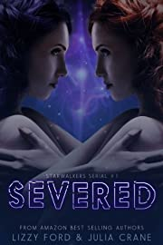 Severed: Starwalkers Serial Novel #1