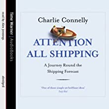 Attention All Shipping Audiobook by Charlie Connelly Narrated by Alex Jennings