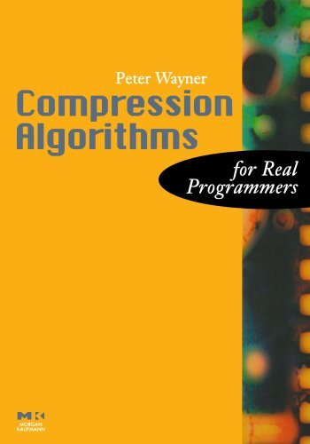 Peter Wayner - Compression Algorithms for Real Programmers