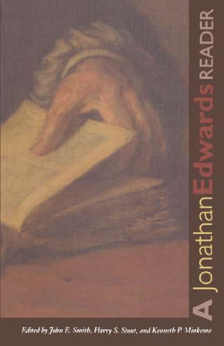 John E. Smith, Jonathan Edwards, Kenneth P. Minkema  Harry S. Stout - A Jonathan Edwards Reader