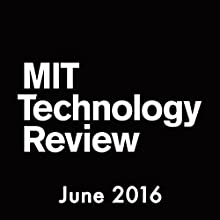 Audible Technology Review, June 2016 (English) Périodique Auteur(s) :  Technology Review Narrateur(s) : Todd Mundt
