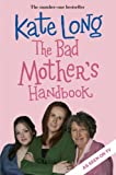 The Bad Mother's Handbook (TV tie-in) Kate Long