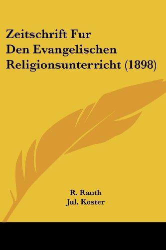 Zeitschrift Fur Den Evangelischen Religionsunterricht (1898)