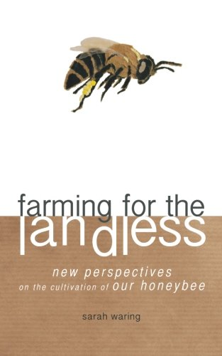Farming for the Landless: New perspectives on the cultivation of our honeybee PDF