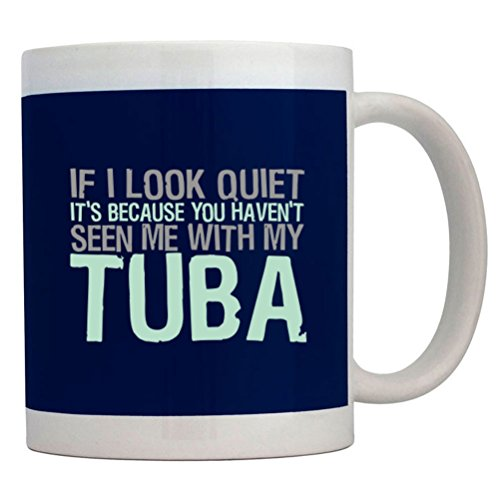 Teeburon If I Look Quiet It'S Because You Haven'T Seen Me With My Tuba Mug