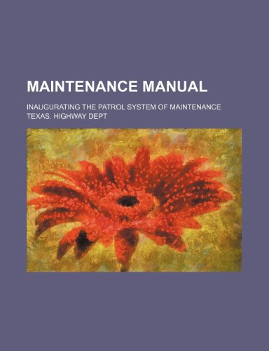 Maintenance manual; inaugurating the patrol system of maintenance