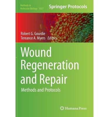 wound-regeneration-and-repair-methods-and-protocols-edited-by-robert-g-gourdie-edited-by-tereance-a-