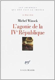 L'agonie de la IVème république : 13 mai 1958