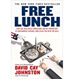 img - for Free Lunch: How the Wealthiest Americans Enrich Themselves at Government Expense (and Stickyou with the Bill) (Paperback) - Common book / textbook / text book
