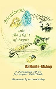 Nicodemus and The Flight of Argus by Liz Mente-Bishop