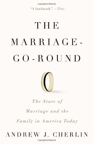 The Marriage-Go-Round: The State of Marriage and the Family in America Today (Vintage)