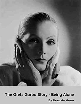 the greta garbo story - being alone (biography) - alexander green