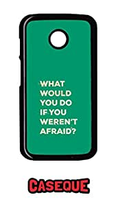 Caseque What Would You Do.. Back Shell Case Cover for Motorola Moto E