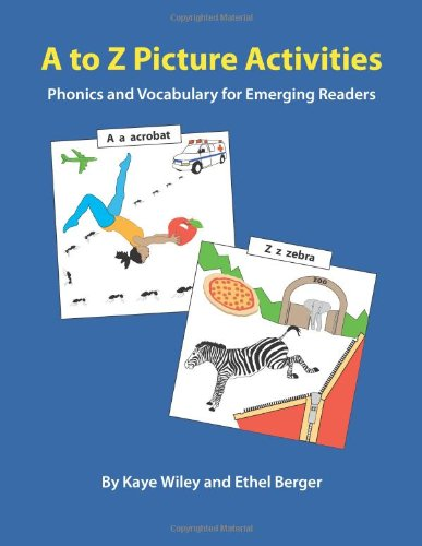 A to Z Picture Activities for Literacy: Phonics and Vocabulary for Emerging Readers
