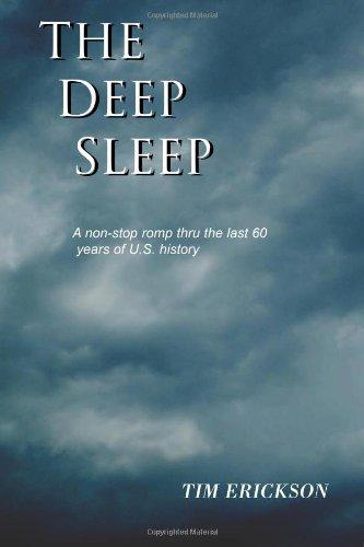 The Deep Sleep: A non-stop romp thru the last 60 years of U.S. history