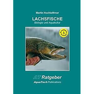 Lachsfische (Salmoniformes): Biologie und Aquakultur