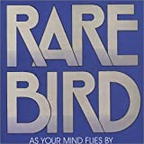 As Your Mind Flies By by Rare Bird (2002-08-28)