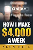 How I Make $4,000 A Week