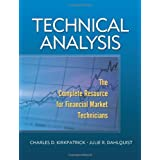 Technical Analysis: The Complete Resource for Financial Market Technicians ~ Charles D. Kirkpatrick II