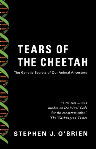Tears of the Cheetah: The Genetic Secrets of Our Animal...