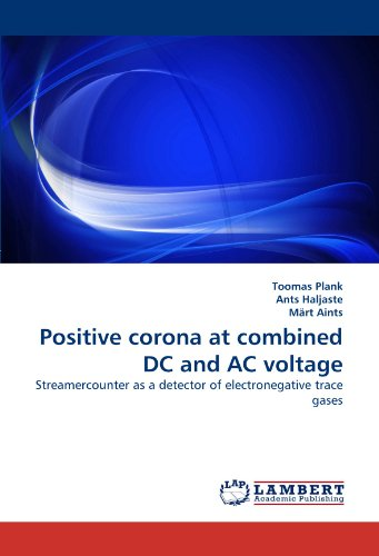 Positive corona at combined DC and AC voltage: Streamercounter as a detector of electronegative trace gases