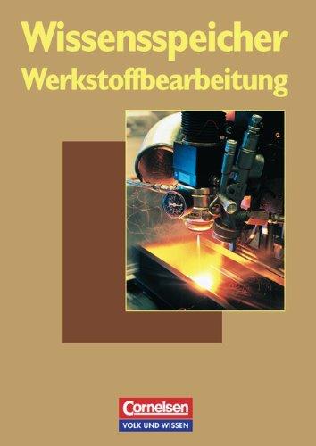 Wissensspeicher: Werkstoffbearbeitung: Nachschlagewerk