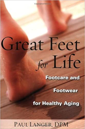 Great Feet for Life: Footcare and Footwear for Healthy Aging