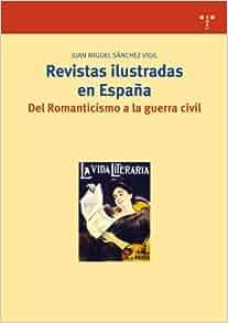 Revistas ilustradas en España. Del Romanticismo a la guerra civil
