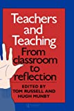 Teachers and teaching :  from classroom to reflection /