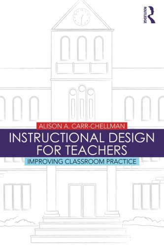 Instructional Design for Teachers: Improving Classroom...