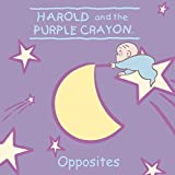 Harold and the Purple Crayon: Opposites (Harold & the Purple Crayon) (0060543663) by Huelin, Jodi