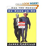 ...and the Horse He Rode In On: The People V. Kenneth Starr (0684857340) by Carville, James