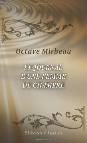 Octave Mirbeau - Le journal d'une femme de chambre (French Edition)