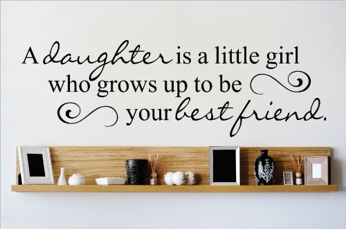 Design with Vinyl OMG 648 Black A Daughter is A Little Girl Who Grows Up To Be Your Best Friend Quote Lettering Decal Home Decor Kitchen Bathroom, 10-Inch x 40-Inch, Black
