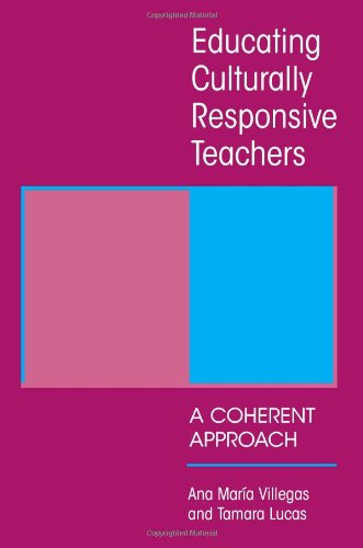 Educating Culturally Responsive Teachers: A Coherent...