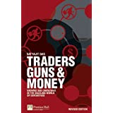 Traders, Guns and Money: Knowns and unknowns in the dazzling world of derivatives Revised edition (Financial Times Series) ~ Satyajit Das