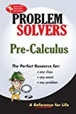 img - for Pre-Calculus Problem Solver (Problem Solvers Solution Guides) book / textbook / text book