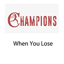 Champions: When You Lose Speech by Rick McDaniel Narrated by Rick McDaniel
