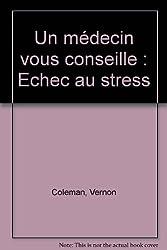 Un médecin vous conseille : Echec au stress