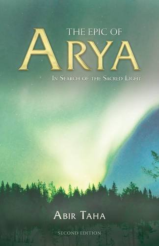 The Epic of Arya: In Search of the Sacred Light