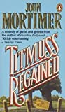 Titmuss Regained (0140112936) by John Mortimer
