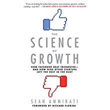 The Science of Growth: How Facebook Beat Friendster - and How Nine Other Startups Left the Rest in the Dust Audiobook by Sean Ammirati, Richard Florida - foreword Narrated by Fajer Al-Kaisi