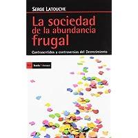 La sociedad de la abundancia frugal: Contrasentidos y controversias del Decrecimiento (Antrazyt)