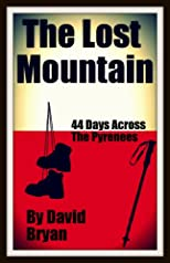 The Lost Mountain: 44 Days Across the Pyrenees