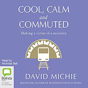 Cool, Calm and Commuted | [David Michie]
