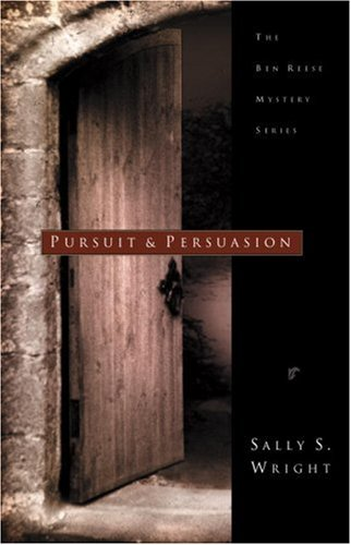 Pursuit and Persuasion (Ben Reese Mystery), Wright, Sally S.