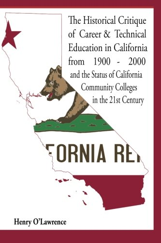 Historical Critique of Career and Technical Education in California: from 1900-2000 and the Status of California Communi
