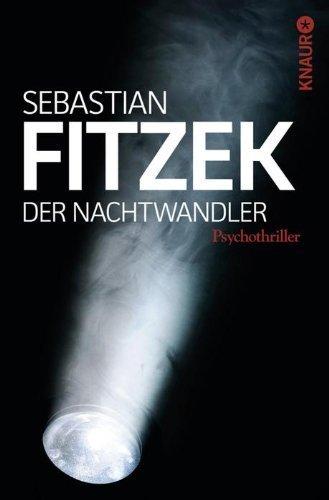 Buchseite und Rezensionen zu 'Der Nachtwandler: Psychothriller von Sebastian Fitzek Ausgabe (2013)' von Sebastian Fitzek