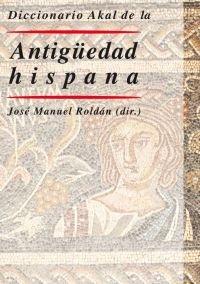 Diccionario Akal de la Antigüedad hispana (Diccionarios)